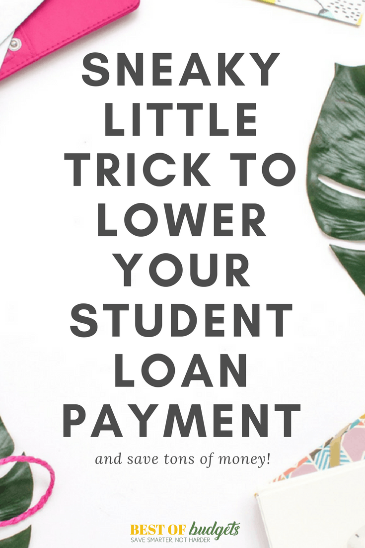 Sneaky Little Trick to Lower Your Student Loan Payment