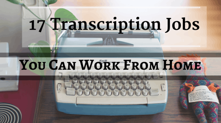 Best Transcription Jobs in 2017 to Earn Up to a Full Time Income