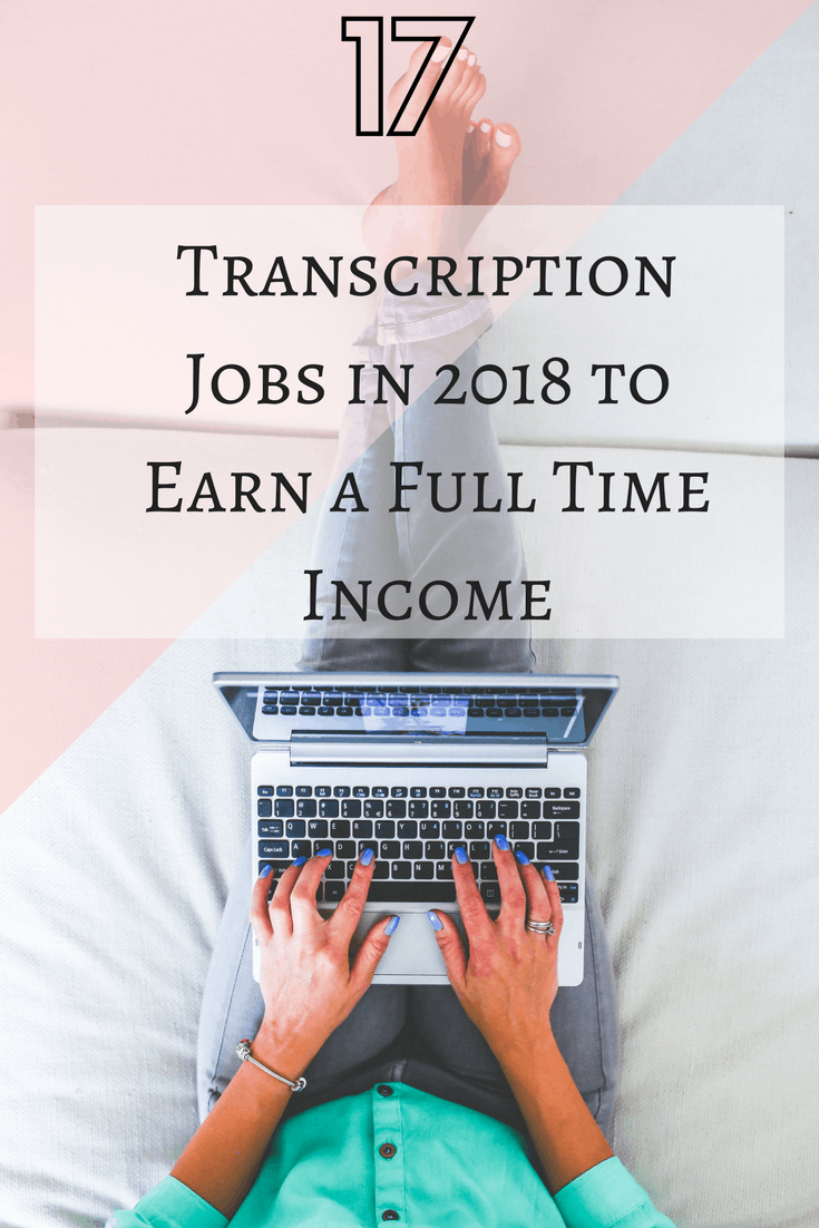 Best Transcription Jobs in 2018 to Earn Up to a Full Time ...