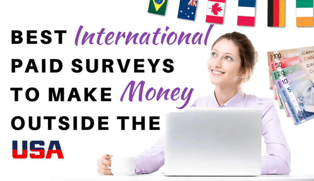 Top International Paid Surveys to Make Money outside the USA